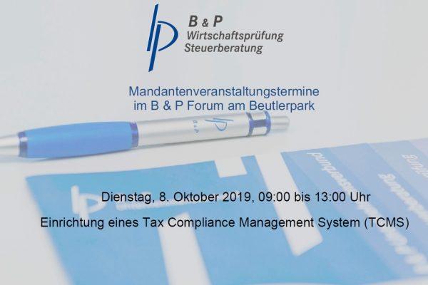 """8.10.2019 – Mandantenveranstaltung """"Einrichtung eines Tax Compliance Management System (TCMS)"""""""