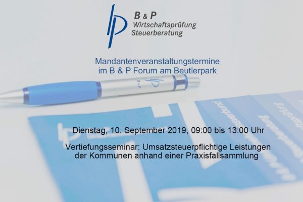 10.09.2019 – Vertiefungsseminar: Umsatzsteuerpflichtige Leistungen der Kommunen anhand einer Praxisfallsammlung